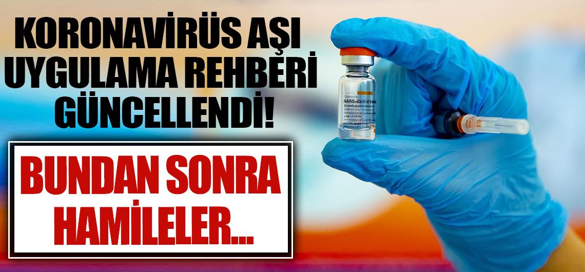 Sağlık Bakanlığı Koronavirüs Aşı Uygulama Rehberi güncellendi