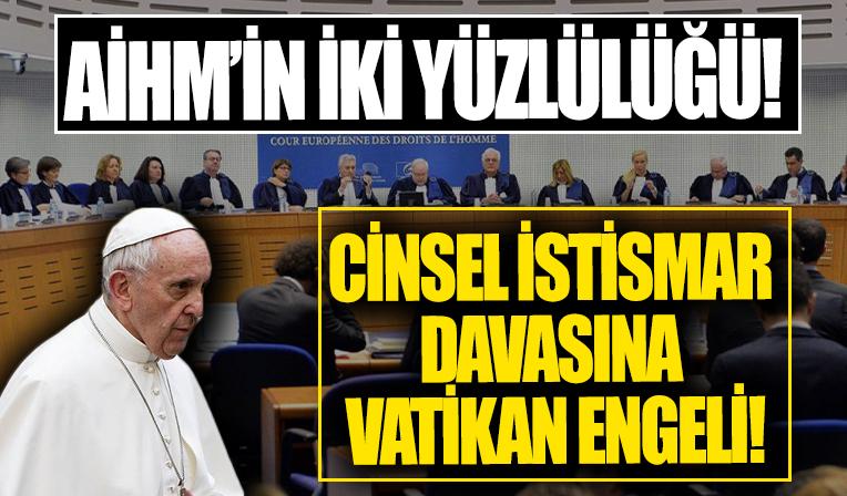 AİHM cinsel istismar davasını reddetti: Vatikan'ın egemen dokunulmazlığı var