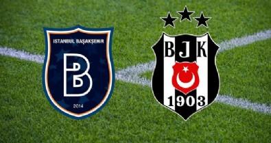 Başakşehir Beşiktaş maçı ne zaman? Başakşehir Beşiktaş maçı hangi gün? Başakşehir Beşiktaş maçı hangi kanalda yayınlanacak?