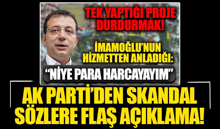 Ekrem İmamoğlu'nun skandal sözlerine AK Parti'den açıklama