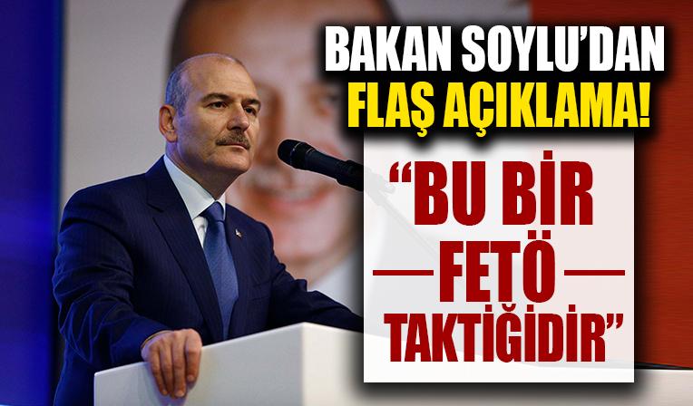 İçişleri Bakanı Süleyman Soylu'dan flaş açıklama
