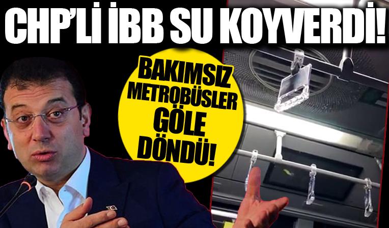 İstanbul'da metrobüslerin tavanlarından su akıyor! CHP'li İBB'nin utanç görüntüleri....
