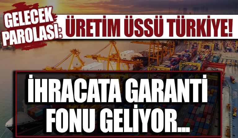 Başkan Erdoğan açıklamıştı! İhracat için yeni sistem yolda