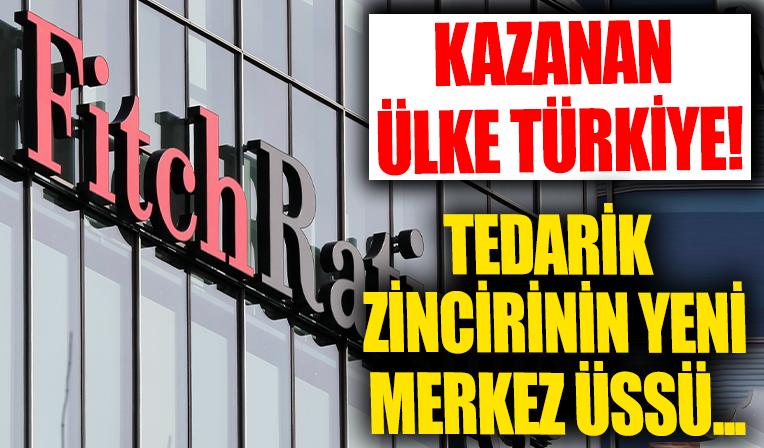 Fitch'in küresel lojistik analizi: Türkiye küresel tedarik zincirinin yeni merkez üssü olma yolunda