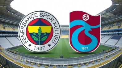 Trabzonspor Fenerbahçe maçı ne zaman? Trabzonspor Fenerbahçe maçı hangi kanalda?