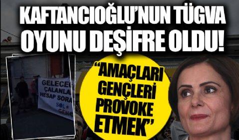 Canan Kaftancıoğlu, ellerine yazı tutuşturduğu provokatörlerini TÜGVA önüne göndermiş