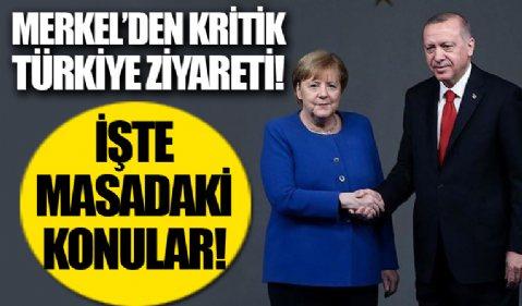 Angela Merkel'den kritik Türkiye ziyareti: İşte masadaki konular