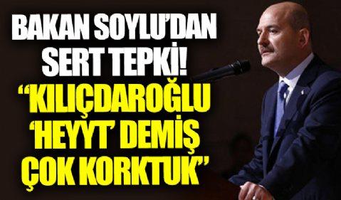 Bakan Soylu'dan skandal ifadelere sert tepki: Kılıçdaroğlu, 'Heyyt!' demiş, çok korktuk