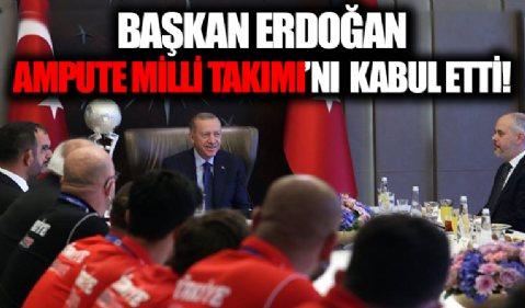 Başkan Erdoğan, Ampute Milli Takımı'nı kabul etti