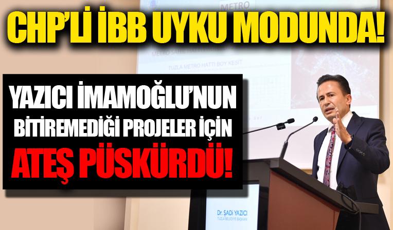 Tuzla Belediye Başkanı Dr. Şadi Yazıcı, İBB'nin Tuzla'da bitiremediği projeler için ateş püskürdü