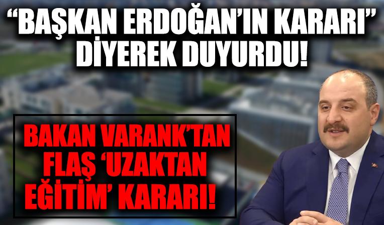 Bakan Varank'tan uzaktan çalışma açıklaması! Başkan Erdoğan'ın kararı diyerek duyurdu