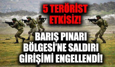 Barış Pınarı bölgesinde saldırı girişimi engellendi! 5 YPG/PKK'lı etkisiz