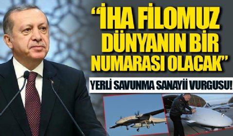 Başkan Erdoğan'dan yerli savunma sanayii vurgusu: İHA teknolojilerinde dünyanın en başarılı 3 ülkesi arasındayız