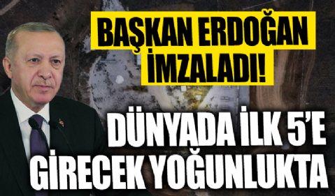 Başkan Erdoğan imzaladı: Değeri 6.5 milyar doları buluyor! Dünyada ilk 5'e girecek...