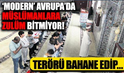 'Modern' Avrupa'da Müslümanlara zulüm bitmiyor! Terörü bahane edip...