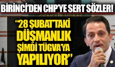 Mücahit Birinci: 28 Şubat'ın İmam Hatiplere yaptığı düşmanlığın aynısını şu anda CHP TÜGVA'ya yapıyor