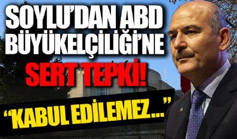 Soylu'dan ABD Ankara Büyükelçiliği'ne tepki!
