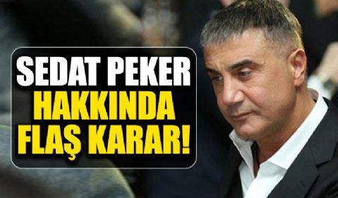 Suç örgütü lideri Sedat Peker hakkında tutuklama kararı çıkarıldı