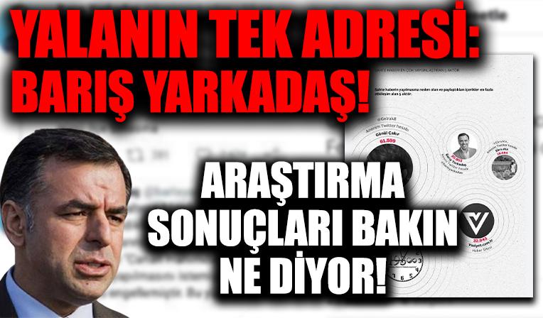 Yalanın tek adresi CHP'li Barış Yarkadaş! Araştırma sonuçları bakın ne diyor!