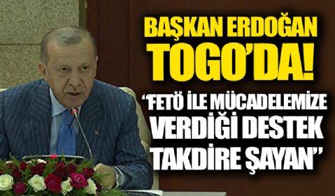 Başkan Erdoğan: Togo'nun FETÖ ile mücadelemize verdiği destek takdire şayan