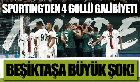 Beşiktaş'a büyük şok! Sporting'den 4 gollü galibiyet!