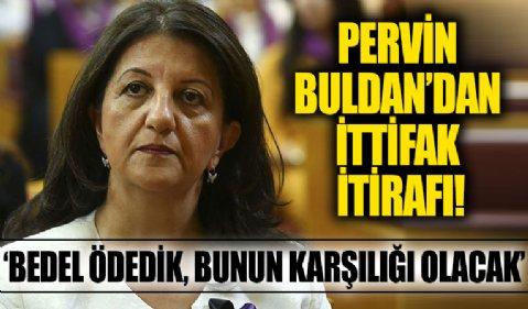 HDP Eş Genel Başkanı Pervin Buldan'dan Millet İttifakı itirafı: Bedel ödedik, bunun bir karşılığı olacak