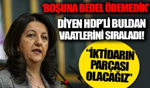 HDP'li Pervin Buldan: İleride iktidarın parçası olacağız boşuna bedel ödemedik