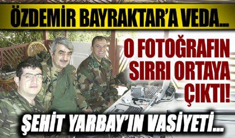 Özdemir Bayraktar'a veda... O fotoğrafın sırrı ortaya çıktı: Şehit Yarbay'ın vasiyetiymiş