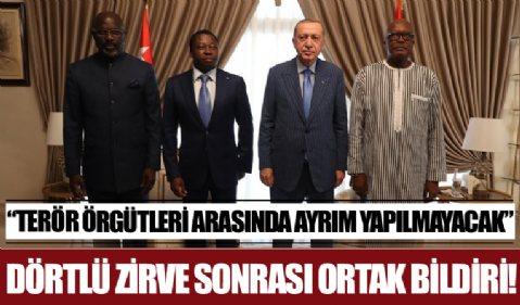 Togo'daki dörtlü zirve sonrası ortak bildiri! 'Terör örgütleri arasında ayrım yapılmayacak'