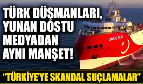 Türk düşmanı, Yunan dostu medyadan aynı manşet! Türkiye'ye skandal suçlamalar!