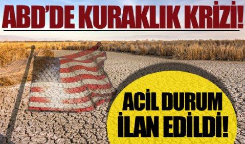 ABD'de kuraklık krizi! California eyaletinde acil durum ilan edildi