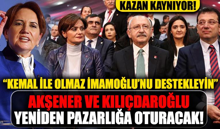 CHP'den bomba kulisler! Kılıçdaroğlu ve Akşener yeniden pazarlığa oturacak! İmamoğlu'nun adamından 'Kemal ile olmaz İmamoğlu'nu' destekleyin teklifi