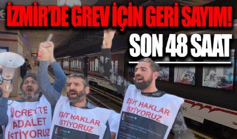 İzmir'de grev için geri sayım! Son 48 saat