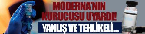 Moderna'nın kurucusu uyardı: Yanlış ve tehlikeli