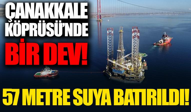 1915 Çanakkale Köprüsü altından geçti! Dev platform 57 metre suya batırıldı