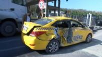Avcılar gişelerinde, ticari taksi ile hafriyat kamyonu çarpıştı