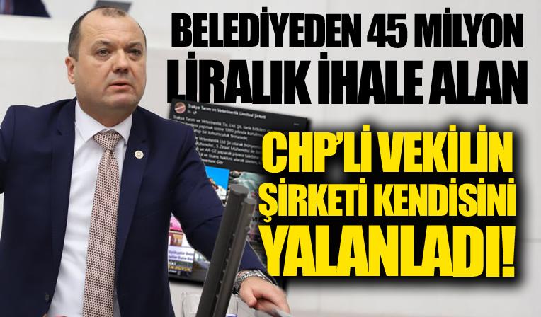 Belediyeden 45 milyon liralık ihale alan CHP'li vekilin şirketi kendi kendisini yalanladı