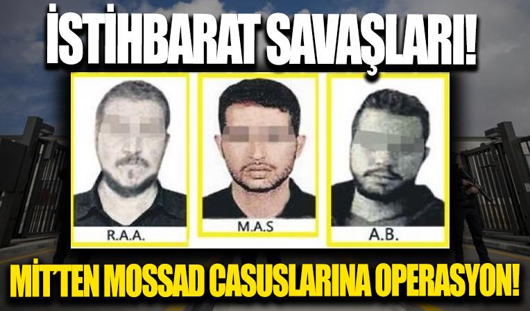 MOSSAD ajanlarına operasyon: İsrail istihbarat servisiyle bağlantılı olduğu tespit edilen 15 şüpheli tutuklandı