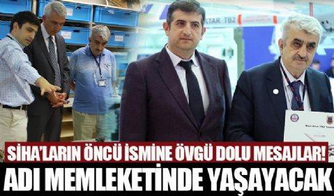 SİHA'ların öncüsü Özdemir Bayraktar'a övgü dolu mesajlar