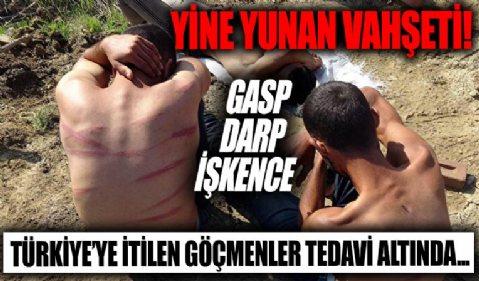 Yunanistan önce gasp sonra işkence etti: Türkiye'ye itilen göçmenlere şefkat eli