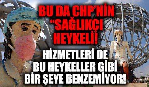 CHP'li belediyeler şaşırtmıyor! Sağlıkçı heykelleri alay konusu oldu!