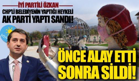 CHP'nin yaptırdığı heykeli 'AK Parti yaptı' diyerek alay eden İYİ Partili Özkan paylaşımını sildi