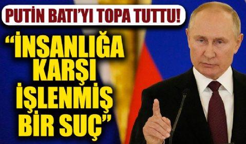 Putin Batı'yı topa tuttu! 'İnsanlığa karşı işlenmiş bir suç'