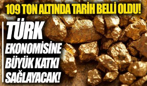 109 ton altın için tarih belli oldu: Türk ekonomisine büyük katkı sağlayacak