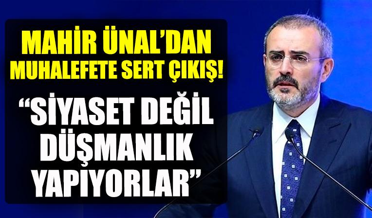 AK Parti Grup Başkanvekili Mahir Ünal: Erdoğan düşmanlığı Türkiye düşmanlığına dönüştü