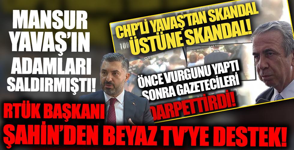 RTÜK Başkanı Ebubekir Şahin'den Beyaz TV'ye destek!