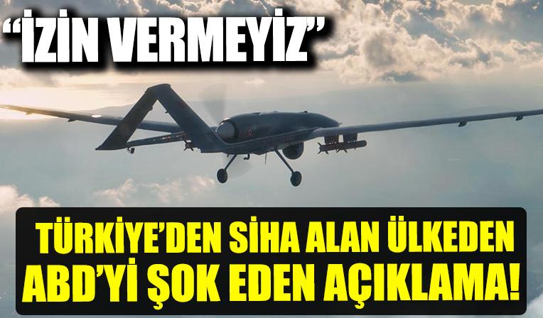 Türkiye'den SİHA alan ülkeden ABD'yi şok eden açıklama: İzin vermeyeceğiz