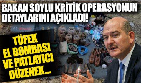 Bakan Soylu açıkladı: Kritik operasyonda tüfek, el bombası ve patlayıcı düzenek ele geçirildi