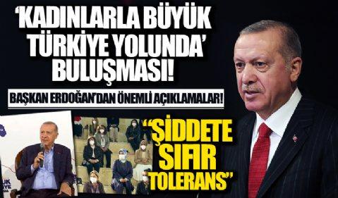 Başkan Erdoğan'dan 'Kadınlarla Büyük Türkiye Yolunda' buluşmasında konuştu
