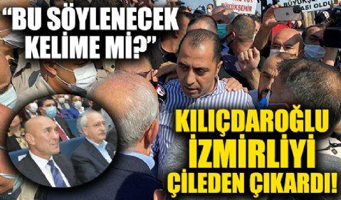 CHP Genel Başkanı Kılıçdaroğlu'na İzmir'de tepki! 'Bu söylenecek kelime mi?'
